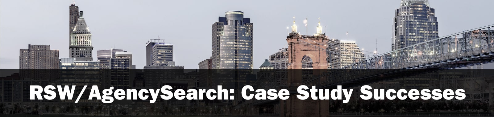 RSW/Agency Search: Case Study Successes